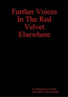 Further voices in the red velvet elsewhere by Mason Ball