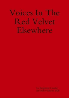 Voices in the red velvet elsewhere by Mason Ball