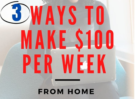 3 ways to make an extra $100 per week from home