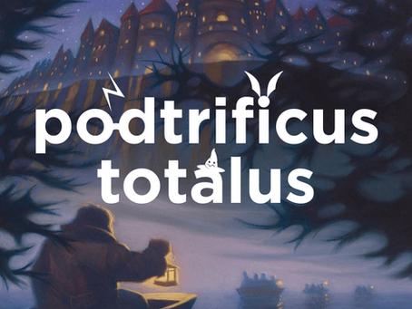 Guest Appearance: Podtrificus Totalus