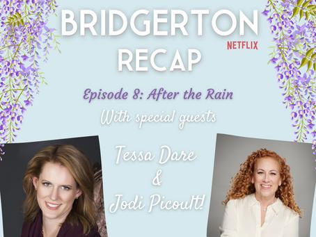 075 - Bridgerton S1 E8 Recap - After the Rain with Tessa Dare and Jodi Picoult!