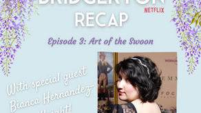 070 - Bridgerton S1 E3 Recap - Art of the Swoon with Bianca Hernandez-Knight!