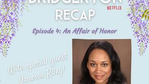 071 - Bridgerton S1 E4 Recap - An Affair of Honor with Vanessa Riley!
