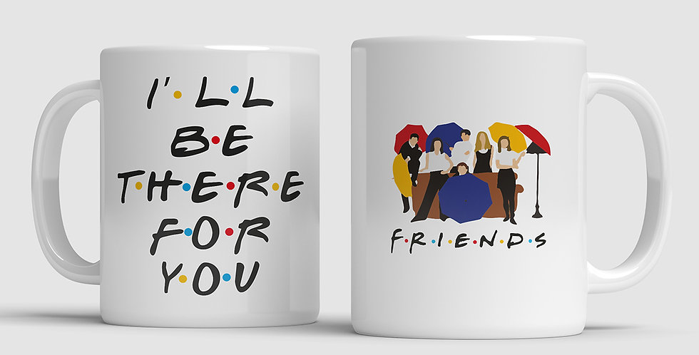 Caneca Friends - I'll Be There For You!
