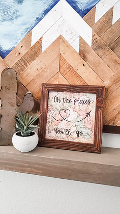 """Oh The Places You'll Go"" Sign"