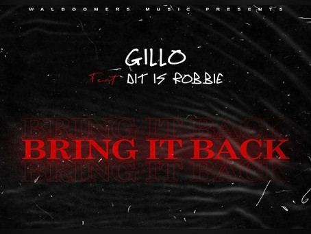 Gillo releast 'Bring It Back' ft. Dit Is Robbie