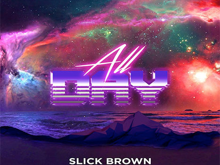 Slick Brown releases R&B-Soul single 'All Day'
