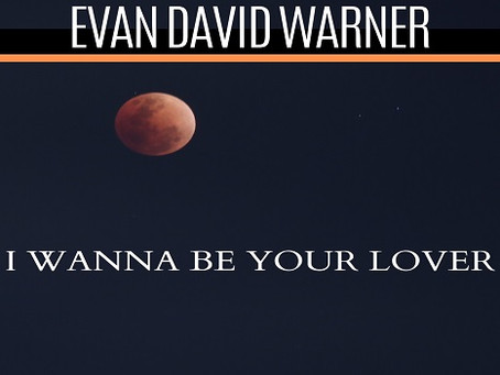 Evan David Warner releases 'I Wanna Be Your Lover'