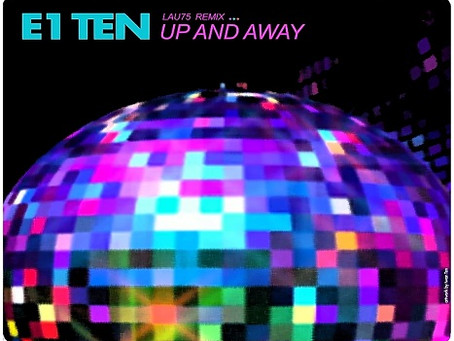 E1 Ten releases dance remix of 'Up and Away' by Lau75