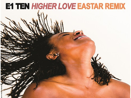 E1 Ten releases EASTAR remix of 'Higher Love'