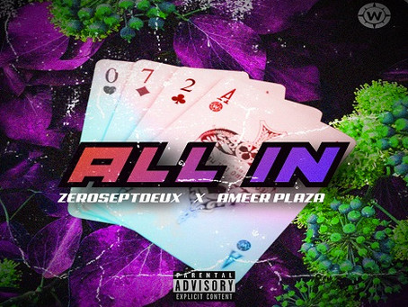 ZeroSeptDeux & Ameer Plaza releasen single 'All In'