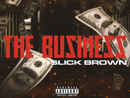 Slick Brown releases new single 'The Business'