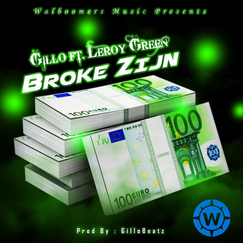 Gillo feat. Leroy Green - Broke Zijn