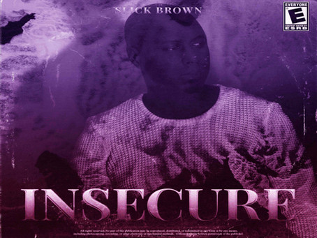 Slick Brown releases 'Insecure' [prod. by Slick Brown]