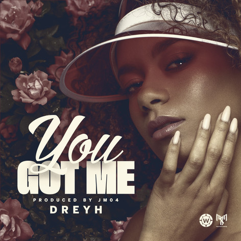 Dreyh - You Got Me