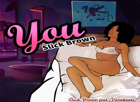 Slick Brown releases R&B single 'You' [prod. by Varobeats]