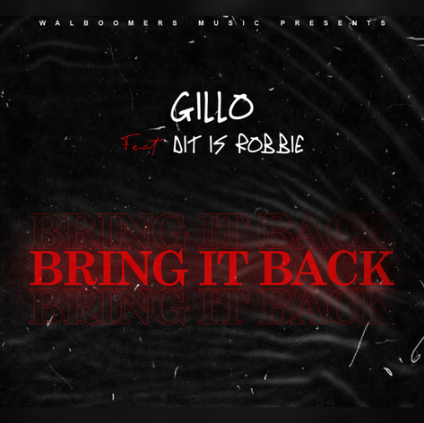 Gillo feat. Dit Is Robbie - Bring It Back