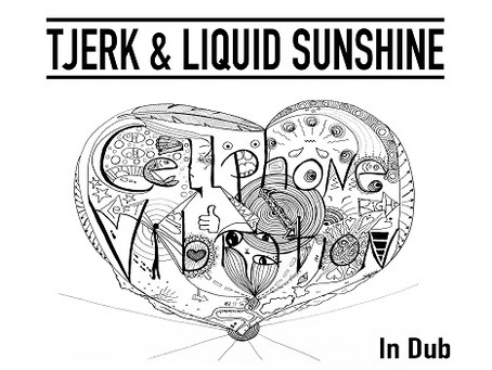 Tjerk & Liquid Sunshine releases 'Cellphone Vibration In Dub'