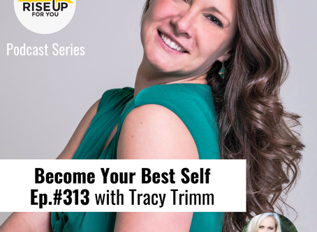 Episode #313 with Tracy Timm – Discover Your Ideal Career and Create a Path to Sustainable Success