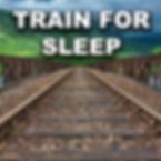 TRAIN FOR SLEEP STORE COVER.jpg