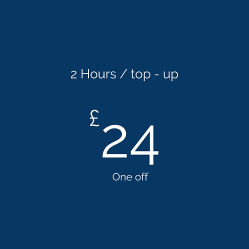 2 Hours / top-up