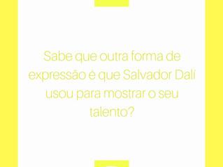 FUN FACTS | Sabe que outra forma de expressão é que Salvador Dalí usou para mostrar o seu talento?