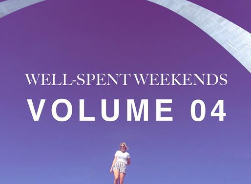 Well-Spent Weekends | Volume 04