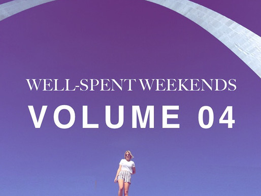 Well-Spent Weekends | Volume 04