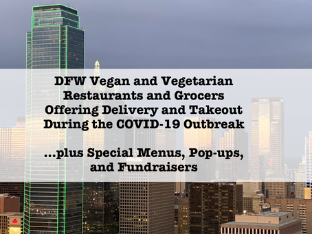 DFW Vegan and Vegetarian Restaurants Offering Delivery and Takeout During the COVID-19 Outbreak