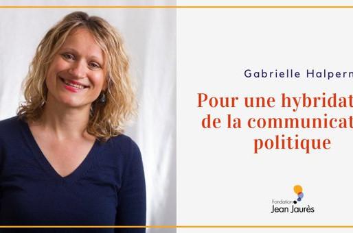 Fondation Jean Jaurès : Pour une hybridation de la communication politique