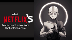 What Netflix's Avatar Could Learn From TheLastSnag.com blog post thumbnail.