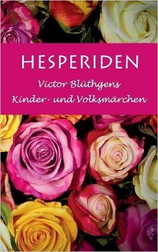 Hesperiden - Fantasy - Märchen - Klassische Literatur
