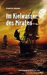 Im Kielwasser des Piraten, Pirat, Seeabenteuer, Seegeschichte, Roman