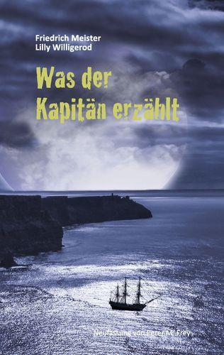Klassische Literatur - Friedrich Meister - Was der Kapitän erzählt