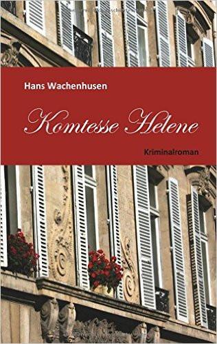 Komtesse Helene - Kriminalroman - Klassische Literatur