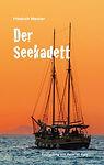 Seeabenteuer Friedrich Meister Peter Frey Seegeschichte Abenteuer