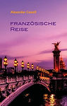 Alexander Castell Französische Reise Literatur Buchtipp
