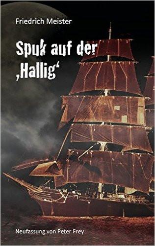 Spuk auf der Hallig. Eine Seegeschichte von Friedrich Meister