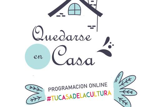 Quedarse en Casa ~ Programación Online ~ #TuCasadelaCultura🍃