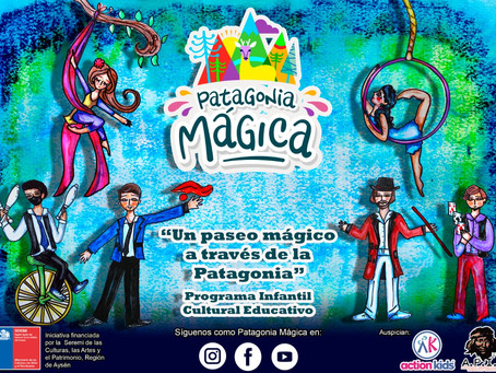 """Patagonia Mágica ~ """"Un paseo mágico a través de la Patagonia"""" ~ Programa Infantil Cultural Educativo"""