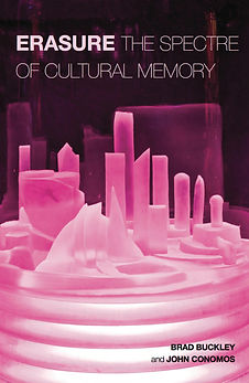 "Erasure: The Spectre of Cultural Memory, featuring the chapter, ""Utopias of Oblivion: Pixilated Memory in Digital Space, by Joan Gossman."
