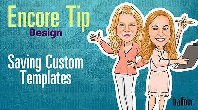 Encore_Saving Custom Templates.jpg