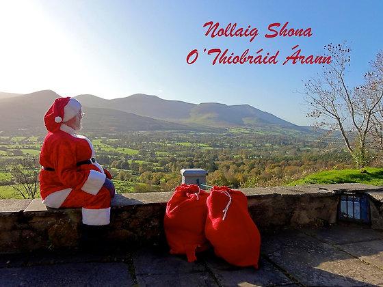 Santa (Nollaig Shona O'Thiobraid Arann)