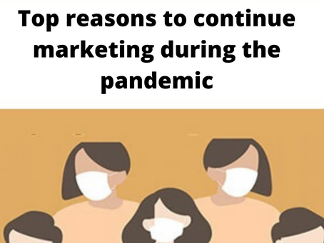 Top Reasons to Continue Marketing During Pandemic