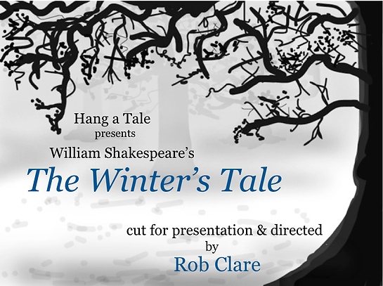 "Graphic for stage production of play, ""The Winter's Tale"" by William Shakespeare presented by Hang a Tale"