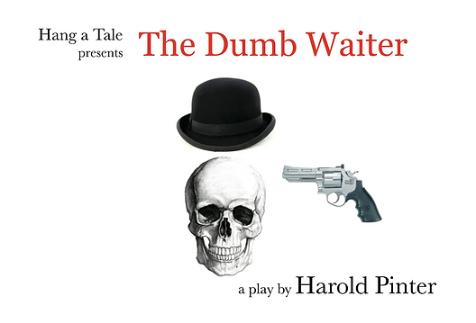"Graphic for stage production of play, ""The Dumb Waiter"" by Harold Pinter presented by Hang a Tale"