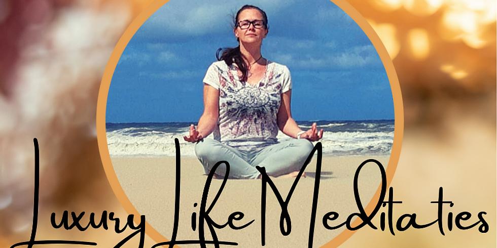 Luxury Life Meditatie