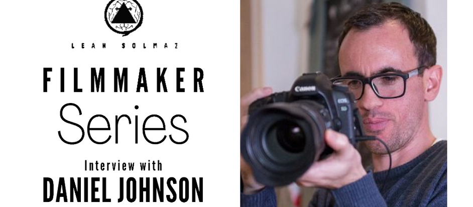 Filmmaker Series: Daniel Johnson