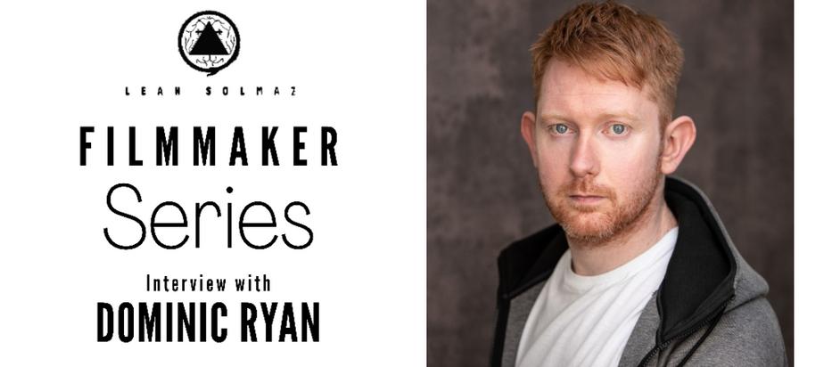 Filmmaker Series: Dominic Ryan