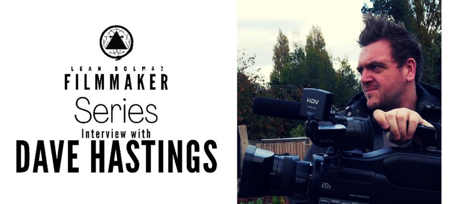 Filmmaker Series: Dave Hastings